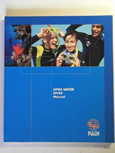Go Dive : Experience Intense Adventure : Learn to Scuba Dive Today : PADI Open Water Diver Manual: ...