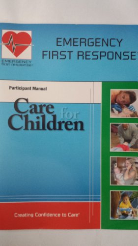 CARE FOR CHILDREN. Emergency First Response. Participants Manual.: Emergency First Response.