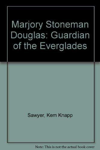 9781878668202: Marjory Stoneman Douglas: Guardian of the Everglades