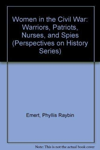 9781878668455: Women in the Civil War: Warriors, Patriots, Nurses, and Spies (Perspectives on History)