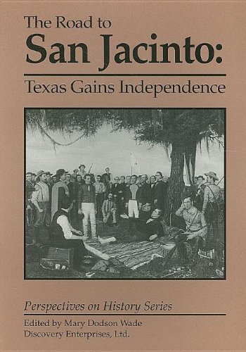 Road to San Jacinto: Texas Gains Indepen: Dodson Wade, Mary