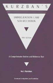 Kurzban's immigration law sourcebook: A comprehensive outline: Kurzban, Ira J