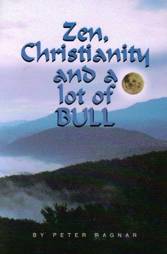 9781878682062: Zen, Christianity and lot of Bull