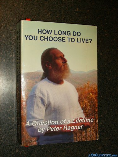 How Long Do You Choose To Live?: Peter Ragnar