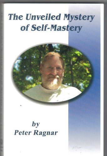 9781878682086: The Unveiled Mystery Of Self-Mastery