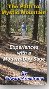 The Path to Mystic Mountain - Experiences with a Modern-Day Sage