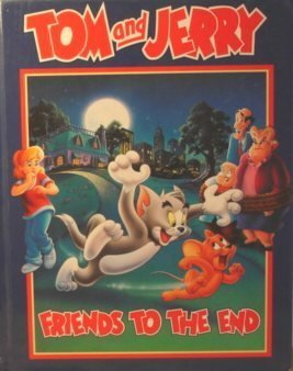 Tom and Jerry: Friends to the End (1878685260) by Wendy Wax; Dennis Marks