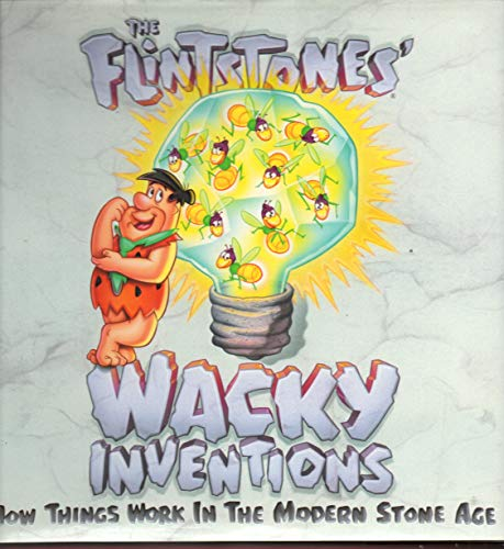 The Flintstones' Wacky Inventions: How Things Work in the Modern Stone Age: Press Bedrock