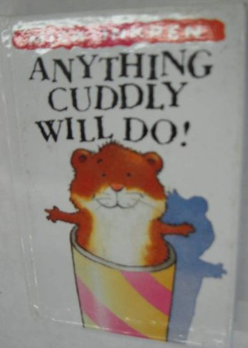 9781878685711: Anything Cuddly Will Do!