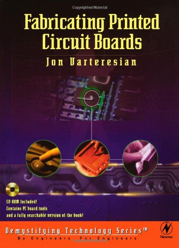 9781878707505: Fabricating Printed Circuit Boards (Demystifying Technology) (cd-rom included)
