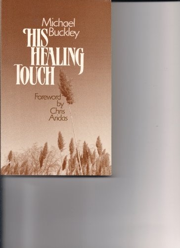 9781878718044: His healing touch: A personal witness to the power of God's healing love