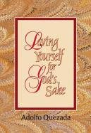 Loving Yourself for Gods Sake (Spirit Life Series) (9781878718358) by Adolfo Quezada