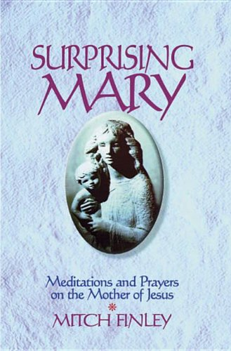 9781878718372: Surprising Mary: Meditations and Prayers on the Mother of Jesus