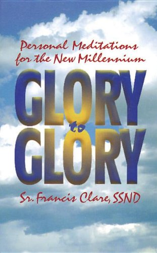 Glory to Glory: Clare, Francis