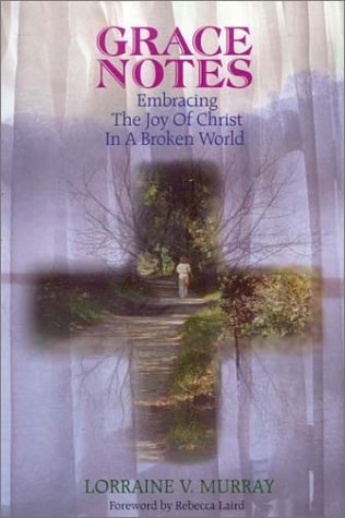 9781878718693: Grace Notes: Embracing the Joy of Christ in a Broken World