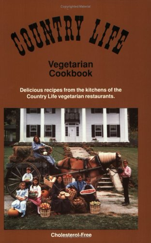 Country Life Vegetarian Cookbook: Delicious Recipes from the Kitchens of the Country Life Vegetar...