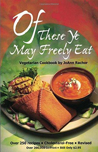 Of These Ye May Freely Eat: A: Rachor, Joann