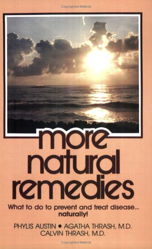 9781878726186: More Natural Remedies: What to Do to Prevent and Treat Disease Naturally