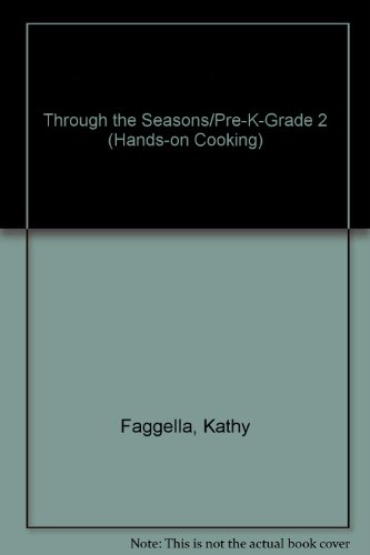 9781878727077: Through the Seasons/Pre-K-Grade 2 (Hands-On Cooking)