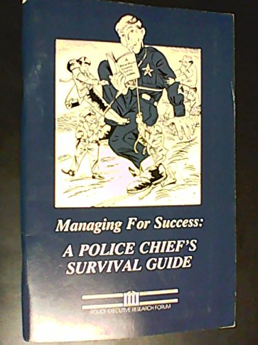 9781878734112: Managing for Success: A Police Chief's Survival Guide