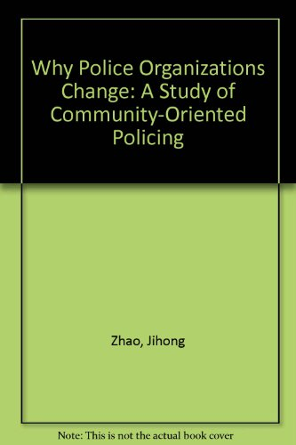 9781878734457: Why Police Organizations Change: A Study of Community-Oriented Policing