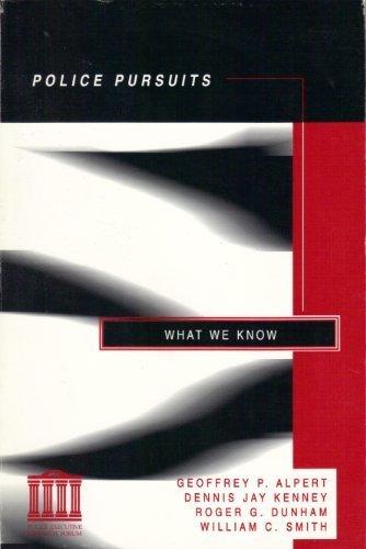 Police Pursuits: What We Know: Alpert, Geoffrey P.; Kenney, Dennis Jay; Dunham, Roger G.; Smith, ...
