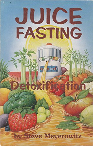 9781878736642: Juice Fasting and Detoxification