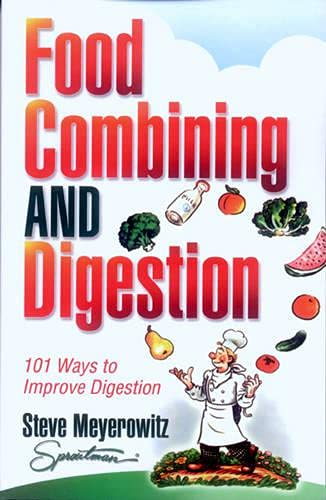 Food Combining and Digestion: 101 Ways to Improve Digestion