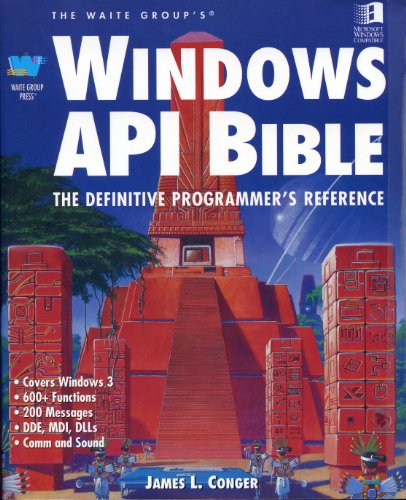 9781878739155: The Waite Group's Windows Api Bible: The Definitive Programmers Reference
