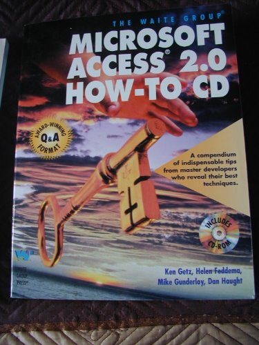 Microsoft Access 2.0 How-To Cd (187873993X) by Feddema, Helen; Gunderloy, Mike; Haught, Dan; Getz, Ken