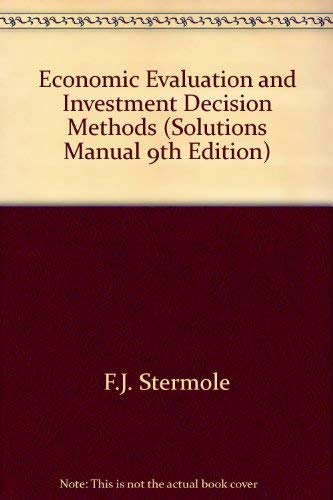 9781878740076: Economic Evaluation and Investment Decision Methods (Solutions Manual, 9th Edition)