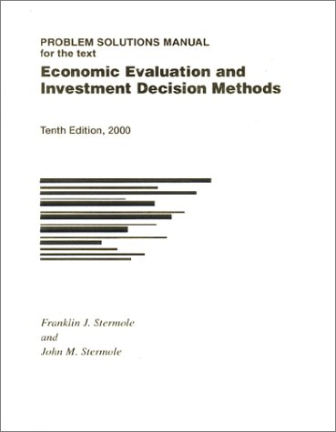 9781878740106: Economic Evaluation and Investment Decision Methods (Problem Solutions Manual, 10th Edition)