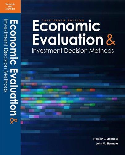 Economic Evaluations and Investment Decision Methods: Stermole, John M.;