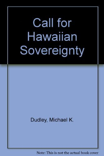 A Call for Hawaiian Sovereignty by Keoni: Michael K. Dudley