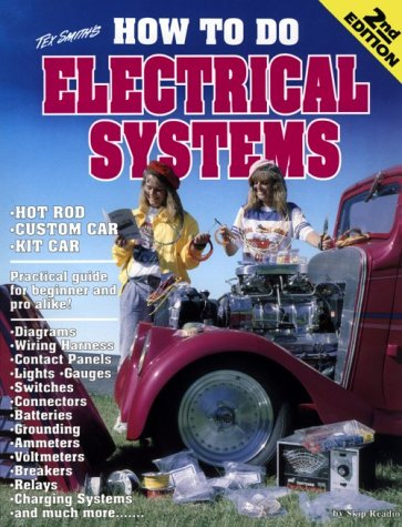 9781878772060: Tex Smith's How to Do Electrical Systems: Most Everything About Auto Electrics