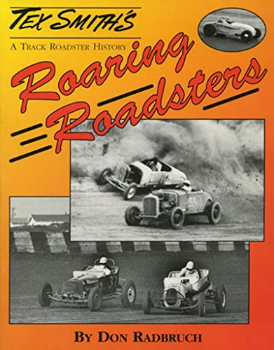 9781878772114: Roaring Roadsters: A Track Roadsters History (Tex Smith's Hot Rod Library)