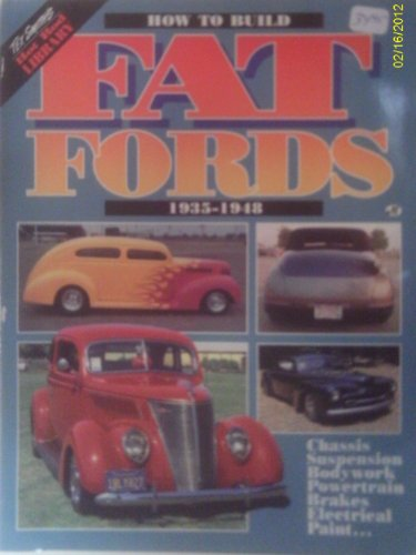 How to Build Fat Fords: 1935-1948 (Tex Smith's Hot Rod Library) (9781878772145) by Rich Johnson