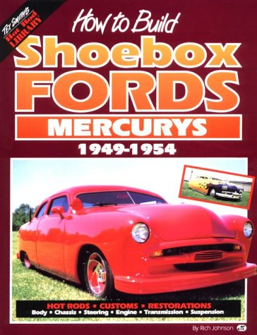How to Build Shoebox Fords/Mercurys: 1949-1954 (1878772155) by Rich Johnson