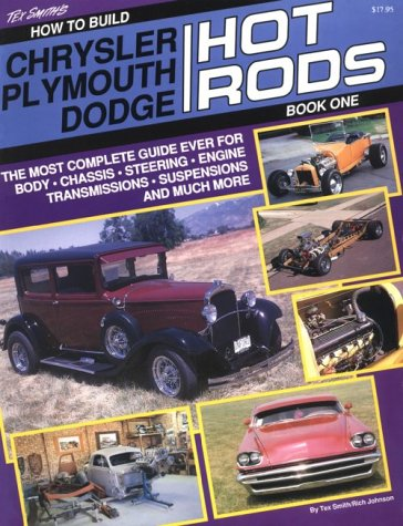 How to Build Chrysler, Plymouth, Dodge/Hot Rods (1878772171) by Tex Smith; Rich Johnson