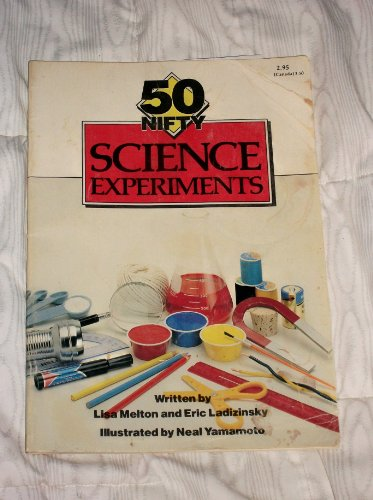 50 Nifty Science Experiments: Lisa Melton and