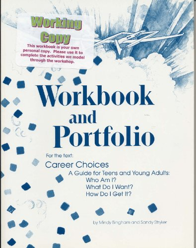 Workbook and Portfolio for Career Choices: A Guide for Teens and Young Adults: Bingham, Mindy