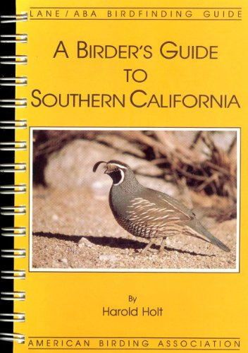 A BIRDER'S GUIDE TO SOUTHERN CALIFORNIA : Revised & Expanded 3rd Edition (ABA Birdfinding Guides ...