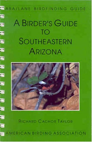 Birder's (A) Guide to Southeastern Arizona