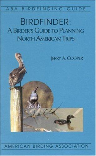 Birdfinder: A Birder's Guide to Planning North American Trips