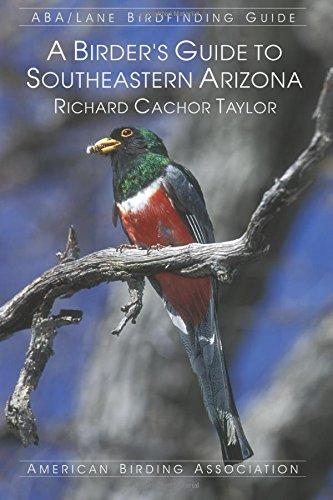 A Birder's Guide to Southeastern Arizona