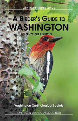 A Birders Guide to Washington, Second Edition