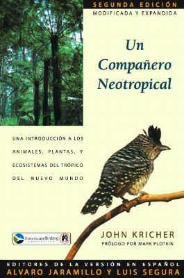 Un Companero Neotropical, Segunda Edicion: Kricher, John (Jarmillo y Segura, eds.)