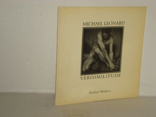 Verisimilitude - Catalogue of Exhibition March to April 1992: Leonard, Michael