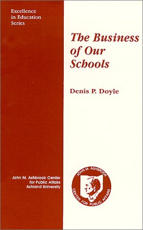 9781878802095: The Business of Our Schools (Excellence in education series)