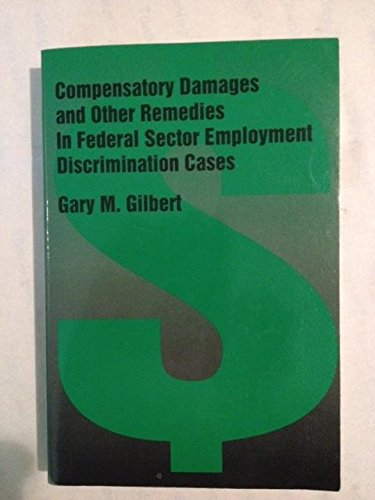 9781878810694: Compensatory Damages and Other Remedies in Federal Sector Employment Discrimination Cases